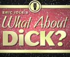 Eric Idle's What About Dick