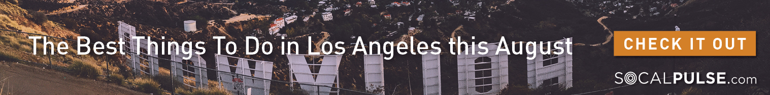 Best Things to do in LA this August