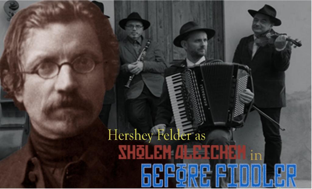 Hershey Felder in Before Fiddler, February 7